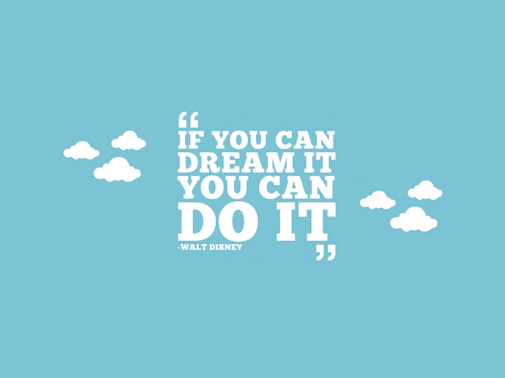 http://nooz.com.au/if_you_can_dream_it_you_can_do_it_by_maytekr-d539pz8.jpg